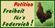 Bitte unterstützen Sie die Petition Freiheit fürs Federvieh auf den Seiten von www.gegen-stallpflicht.de. Dort finden Sie auch viele wichtige Informationen zur Vogelgrippe und großformatige Bilder.